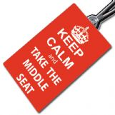 Keep Calm Take The Middle Seat Tag